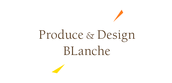 Produce&Design BLanche